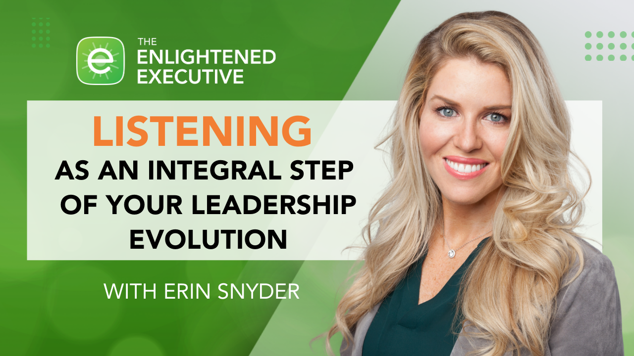 Enlightened Executive Podcast with Erin Snyder